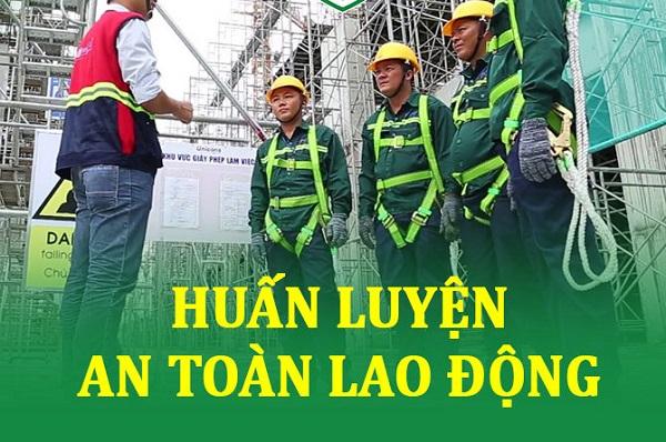Đảm bảo huấn luyện an toàn lao động cho công nhân theo đúng quy định